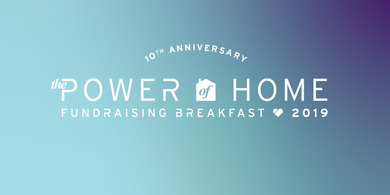 10th Anniversary of the Power Of Home Fundraising Breakfast2019