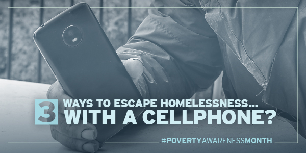 Ways To Escape Homelessness... With a Cellphone?