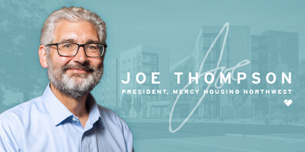 Joe Thompson | President, Mercy Housing Northwest